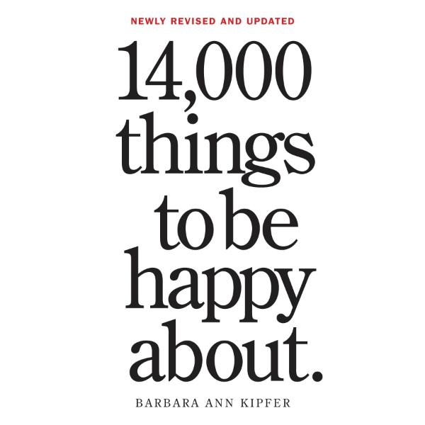 14000 Things To Be Happy About (Barbara Ann Kipfer)