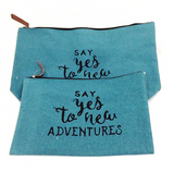Say Yes to New Adventures Zipper Bags