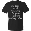 I've been social distancing for years - just me and my coffee 980 Lightweight T-Shirt 4.5 oz