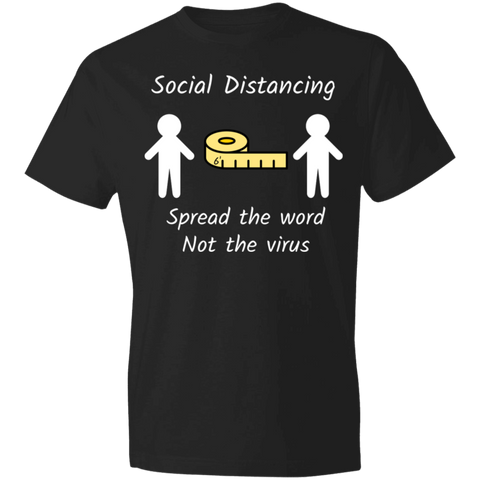 Black Tee, Social Distancing 6 feet, spread the word, not the virus 980 Lightweight T-Shirt 4.5 oz