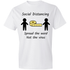 T-Shirt 4.5 oz Black Tee, Social Distancing 6 feet, spread the word, not the virus