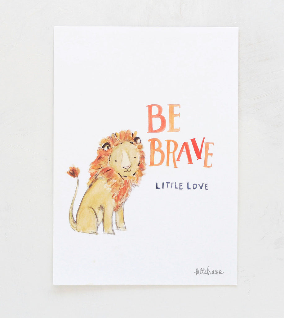 be brave, little love giclee