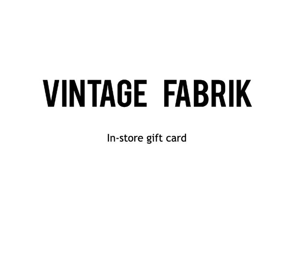Vintage Fabrik In-Store Gift Card
