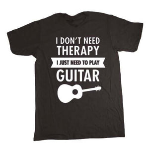 I Don't Need Therapy- Guitar print Tshirt guitarmetrics