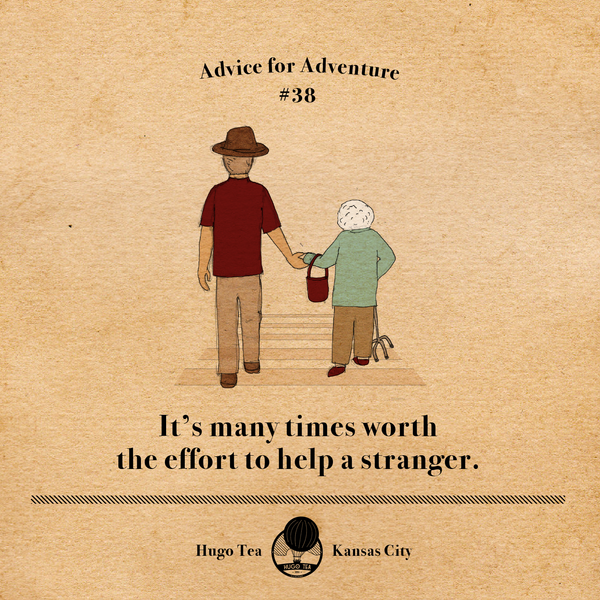 Advice for Adventure #38 - It's many times worth the effort to help a stranger.