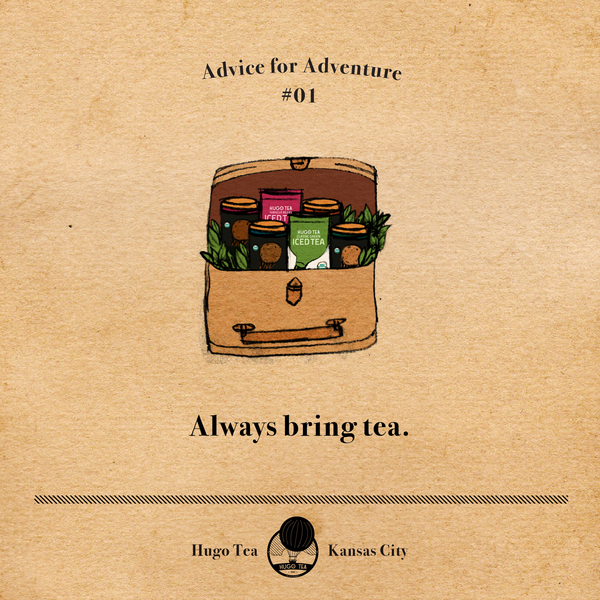 Advice for Adventure #1 - Always bring tea.