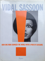 Vidal Sassoon / How One Man Changed the World with a Pair of Scissors