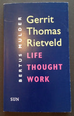 Gerrit Thomas Rietveld - Life Thoughts Work