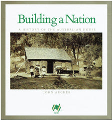 Building a Nation : A History of the Australian House - John Archer