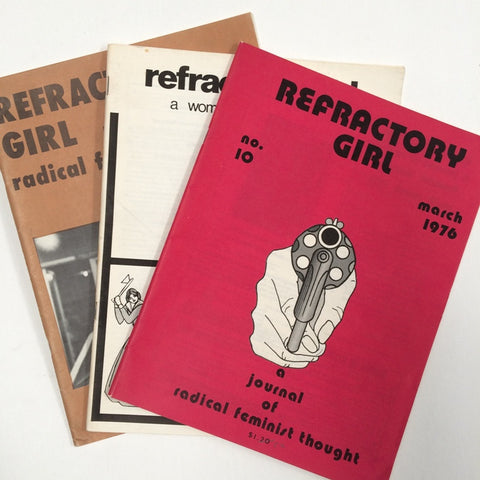 Refactory Girl Journal of Radical Feminist Thought. 1976 3 issues