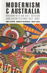 Modernism & Australia: Documents In Art, Design & Architecture 1917-1967