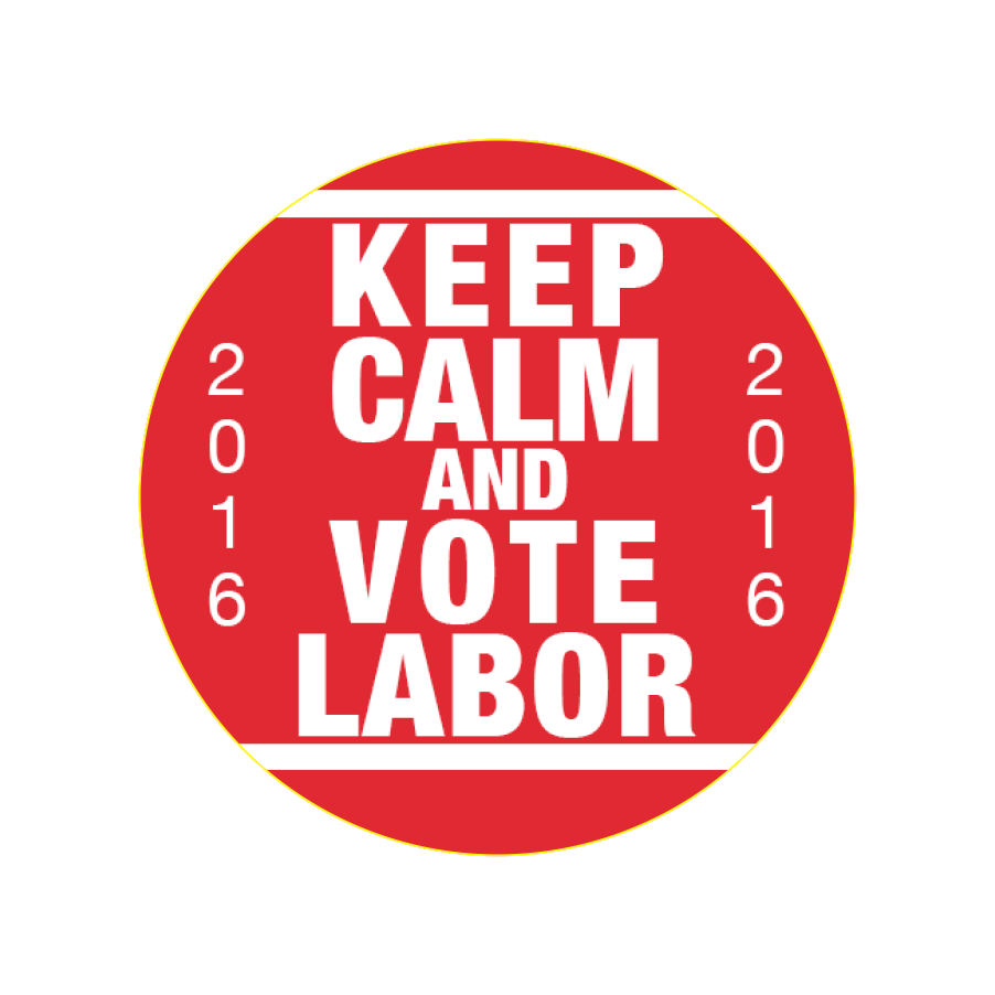 Keep Calm and Vote Labor Badge