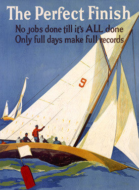 Perfect Finish Motivational Sailing Ad by Frank Beatty Fine Art Print