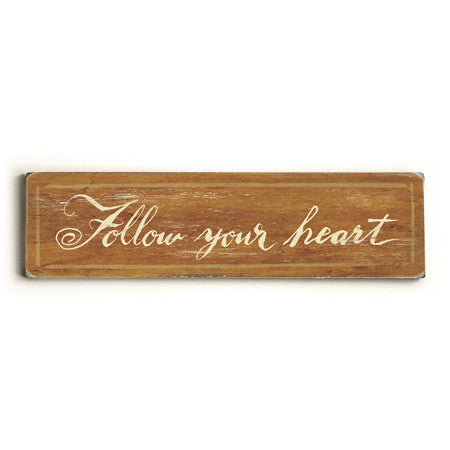 Follow Your Heart Wood Sign