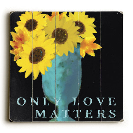 Only Love Matters by Artist Lisa Weedn Wood Sign