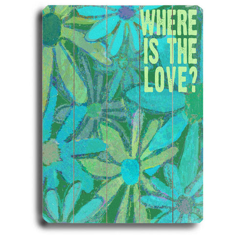Where Is The Love by Artist Lisa Weedn Wood Sign