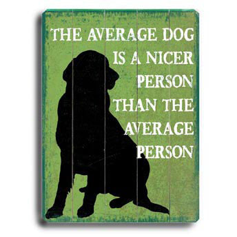 The Average Dog by Artist Kate Ward Wood Sign