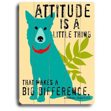 Attitude Dog Wood Sign