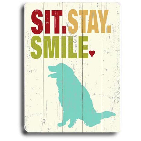 Sit Stay Smile Dog Wood Sign