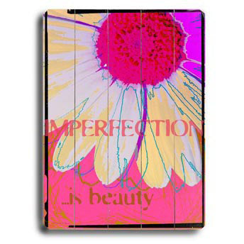 Imperfection Is Beauty by Artist Kate Ward Wood Sign