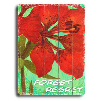 Forget Regret by Artist Kate Ward Wood Sign