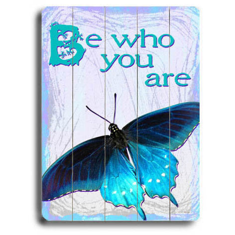 Be Who You Are Butterfly by Artist Kate Ward Wood Sign