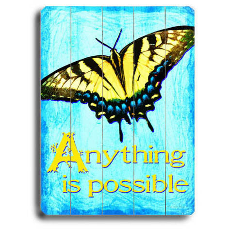 Anything Is Possible Butterfly by Artist Kate Ward Wood Sign