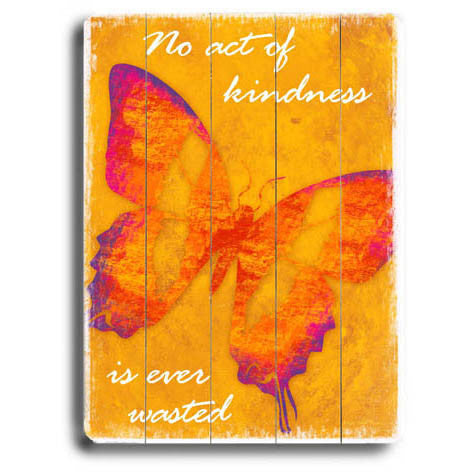 No Act Of Kindness by Artist Kate Ward Wood Sign