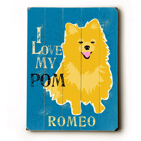 Personalized Love My Pomeranian Wood Sign