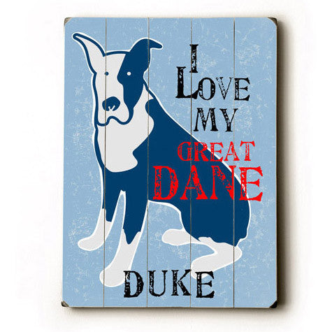 Personalized Love My Great Dane Wood Sign