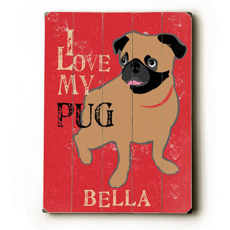 Personalized Love My Pug Wood Sign
