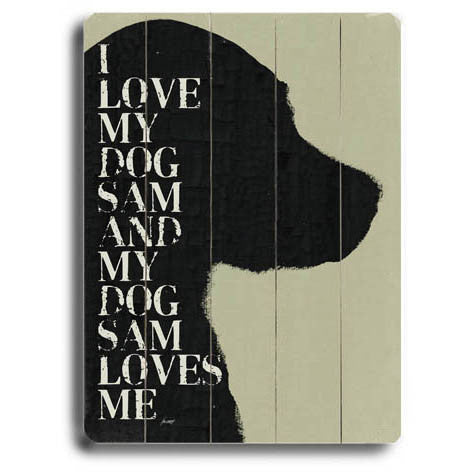 Personalized Love My Dog Wood Sign by Artist Lisa Weedn