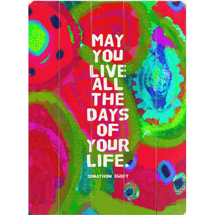 Days Of Your Life by Artist Lisa Weedn Wood Sign