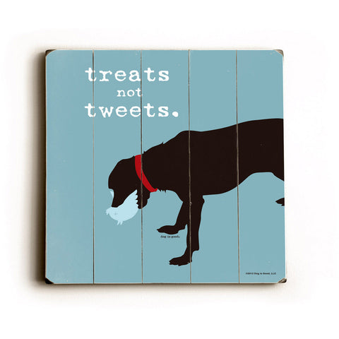 Treats Not Tweets Dog Wood Sign
