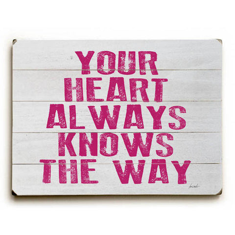 Your Heart Always Knows the Way by Artist Lisa Weedn Wood Sign