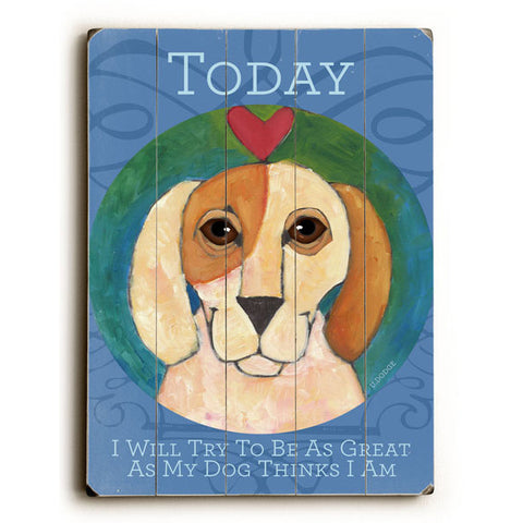 As My Dog by Artist Ursula Dodge Wood Sign