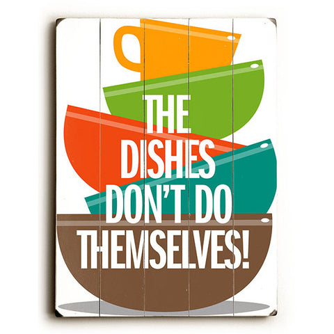 Wash The Dishes by Artist Michael Dexter Wood Sign