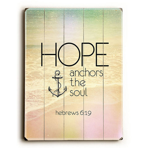 Hope Anchors The Soul by Artist Pocket Fuel Wood Sign