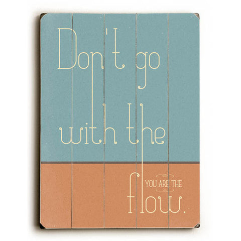 Don't Go with the Flow by Artist Rebecca Peragine Wood Sign
