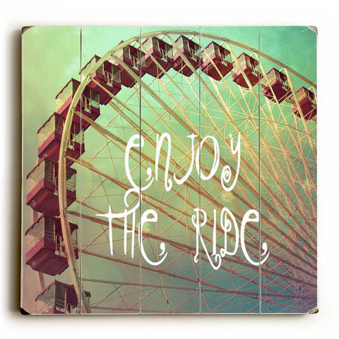 Enjoy the Ride by Artist Misty Diller Wood Sign