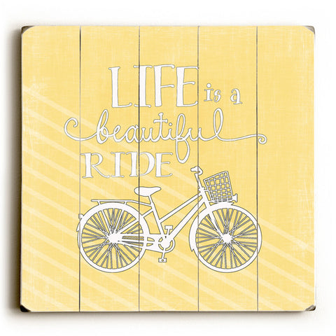 Life Is A Beautiful Ride by Artist Misty Diller Wood Sign