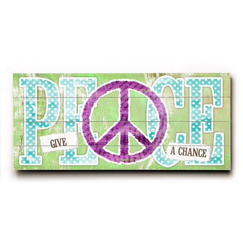 Give Peace A Chance by Artist Misty Diller Wood Sign
