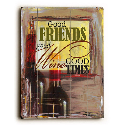 Good Friends Good Wine by Artist Misty Diller Wood Sign
