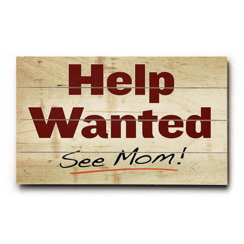 Help Wanted See Mom Wood Sign