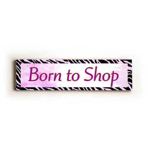 Born To Shop Wood Sign