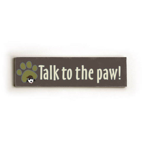 Talk To The Paw Wood Sign