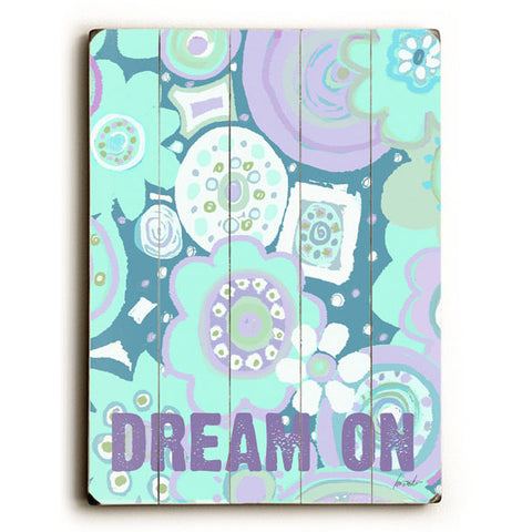 Dream On by Artist Lisa Weedn Wood Sign