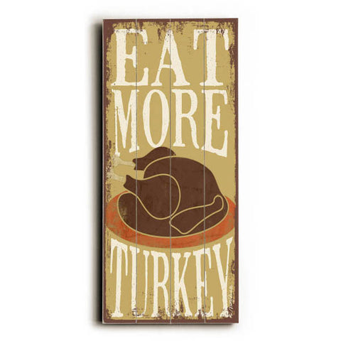 Eat More Turkey by Artist Misty Diller Wood Sign