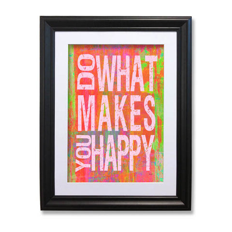 Do What Makes You Happy by Artist Lisa Weedn