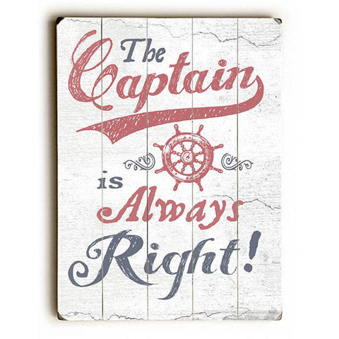 Captain Is Always Right by Artist Lynne Ruttkay Wood Sign